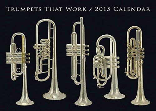 Trumpets That Work 2015 Calendar