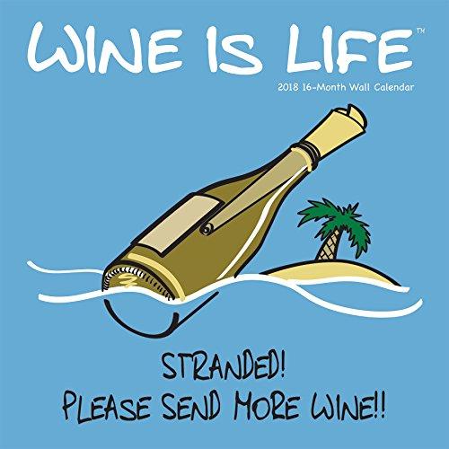 Avalon 2018 Wine Is Life Wall Calendar 16 Month Calendar 12 x 12 inches 89748