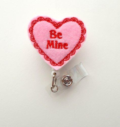 Be Mine - Name Badge Holder - Cute Badge Reel - Nurse Badge Holder - Nursing Badge Clip - Teacher Badge Reel